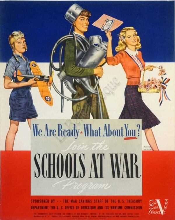 We Are Ready What About You Join the Schools At War Program Vintage Posters