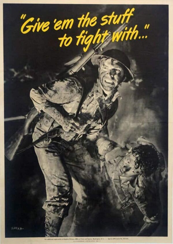 Give em the stuff to fight with... Vintage Posters