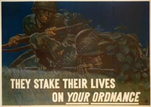 They Stake Their Lives on Your Ordnance Vintage Posters
